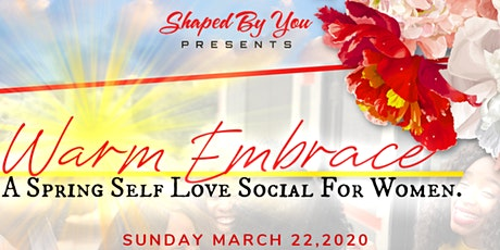 'WARM EMBRACE' .... A Self Love Social for Women tickets