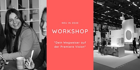 "Workshop ""Beschaffungsmesse Premiere Vision in Begleitung"" billets"