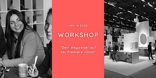 """Workshop """"Beschaffungsmesse Premiere Vision in Begleitung"""""""