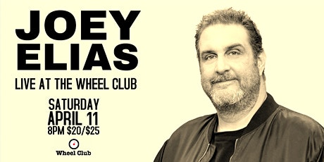 JOEY ELIAS LIVE AT THE WHEEL CLUB billets
