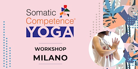Somatic Competence Yoga Workshop | Milano tickets