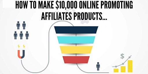 (3pm Session) How to make $10,000 online promoting affiliates products...