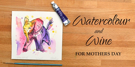 Watercolour and Wine - Mothers Day