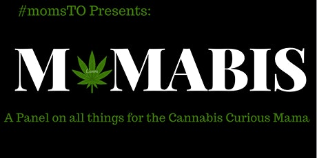 Mamabis- A MomsTO Special Event for Cannabis Curious Mommies 2020 tickets