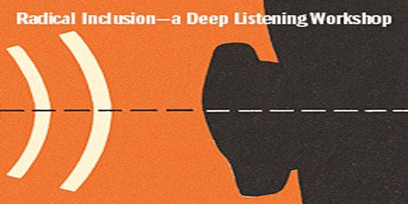 Radical Inclusion—a Deep Listening Workshop tickets