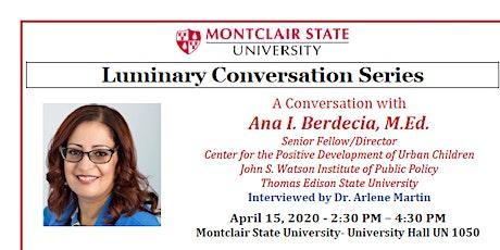 7th Annual Luminary Conversation - Ana I. Berdecia, M.Ed.-4/15/20 - 2:30 PM tickets