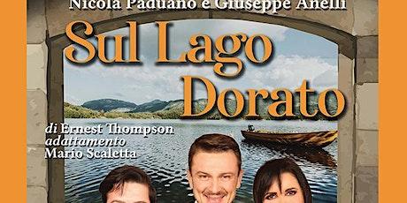 Sul Lago Dorato biglietti