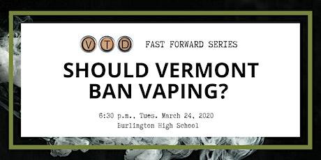 VTDigger Fast Forward Series: Should Vermont Ban Vaping? tickets