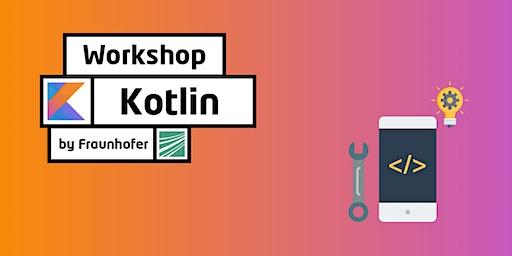 Workshop Mobile Development with Kotlin by Fraunhofer