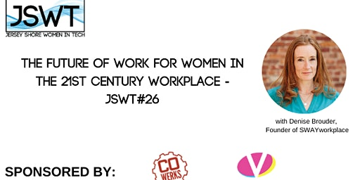 The Future of Work for Women in the 21st Century Workplace - JSWT#26