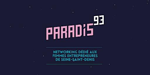 Paradis93 #6 :Femmes Entrepreneures Seine-St-Denis