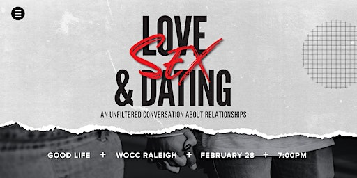 GOODLIFE YOUNG ADULTS  Presents: LOVE, SEX & DATING