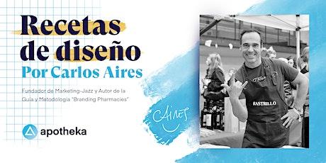 Recetas de diseño por Carlos Aires con Apotheka tickets