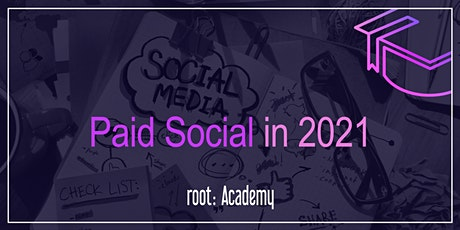 root: Academy | Paid Social in 2021 tickets