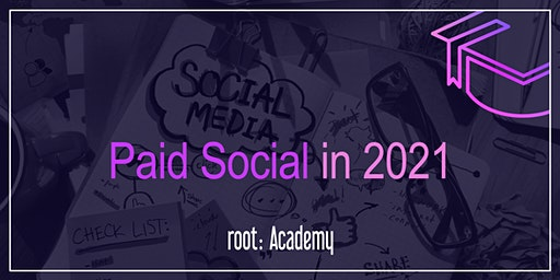 root: Academy | Paid Social in 2021