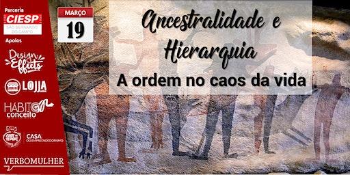 Ancestralidade e Hierarquia - a ordem no caos da vida