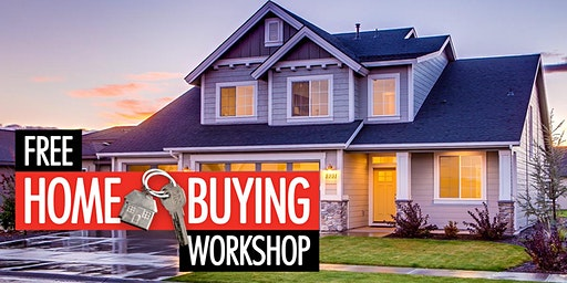 Home Buying Workshop - FREE