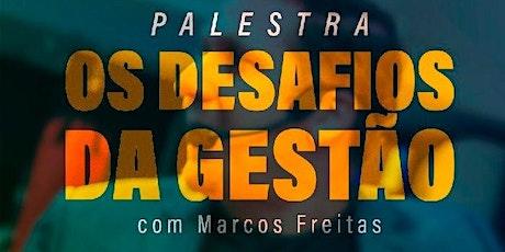 [FORTALEZA/CE] Palestra: OS DESAFIOS DA GESTÃO com Marcos Freitas ingressos