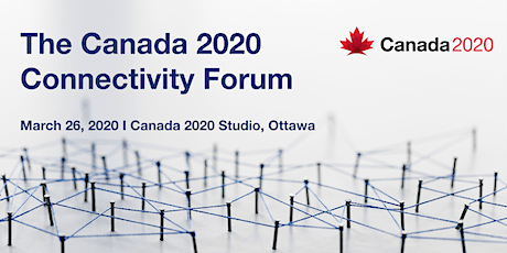 Canada 2020 Connectivity Forum tickets