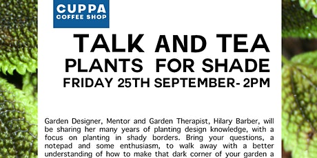 Talk & Tea - Plants for Shade tickets
