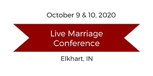 Live Love and Respect Marriage Conference - Elkhart...