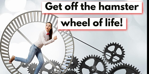 Get off the hamster wheel of life!      *GROUP LIFE COACHING*
