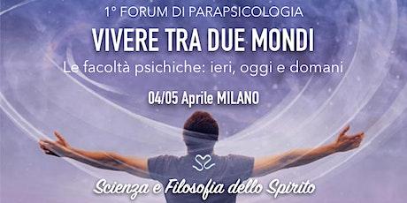 FORUM DI PARAPSICOLOGIA VIVERE TRA DUE MONDI tickets