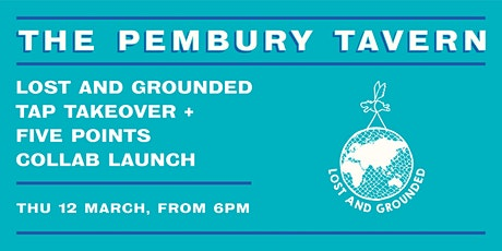 Lost and Grounded Tap Takeover & The Five Points  Collab Launch tickets