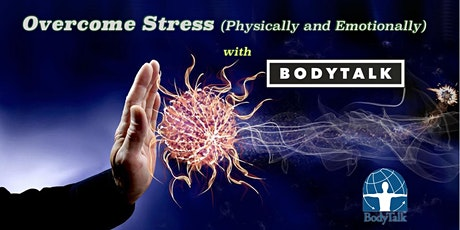 Overcome Stress Physically and Emotionally with BodyTalk tickets