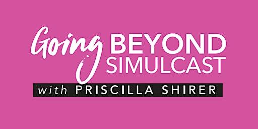 Priscilla Shirer - Going Beyond Simulcast