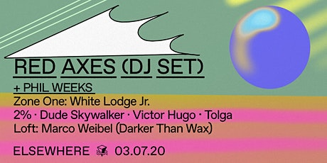 Red Axes (DJ Set), Phil Weeks, White Lodge Jr. w/ 2%, Dude Skywalker, Victor Hugo || Tolga & Marco Weibel @ Elsewhere tickets