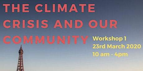 The climate crisis and our community:  Workshop 1 tickets