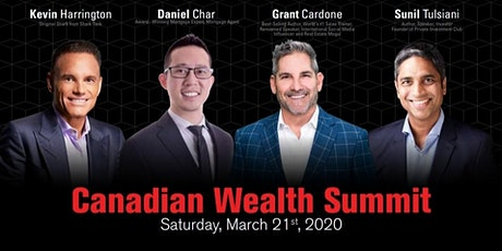 JOIN THE CANADIAN WEALTH SUMMIT AND TRANSFORM YOUR LIFE  tickets