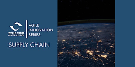 AGILE Innovation Series: Global Innovations In Supply Chain tickets