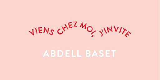 Viens chez moi, j'invite Abdell Baset