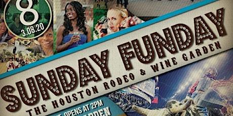 Sunday Funday 3/8 @ Houston Rodeo Wine Garden 2-9pm tickets