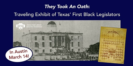 They Took An Oath:  Traveling Exhibit of Texas' First Black Legislators tickets