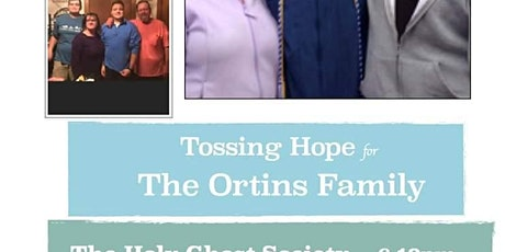 Tossing Hope for The Ortins Family tickets