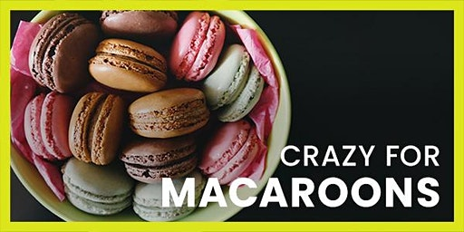 Crazy for Macaroons Baking Class