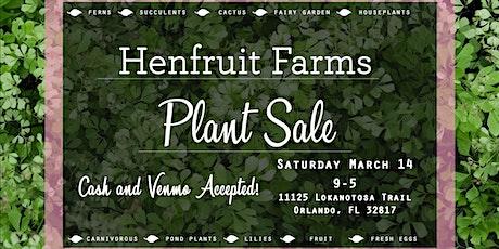 Henfruit Farms Plant Sale tickets