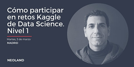 Cómo participar en retos Kaggle de Data Science. Nivel 1 entradas