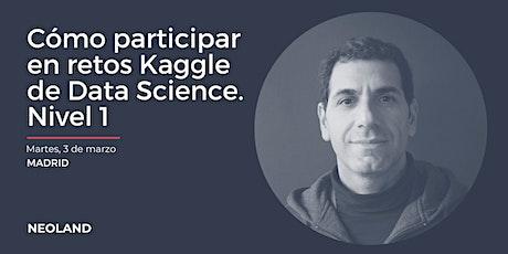 Cómo participar en retos Kaggle de Data Science. Nivel 1 tickets