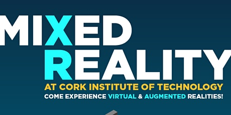 MiXed Reality at Cork Institute of Technology tickets