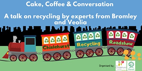 Chislehurst Recycling Roadshow : Cake, Coffee and Conversation tickets