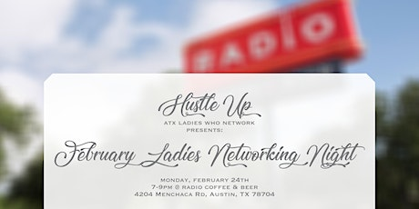 February Networking Night with Hustle Up: ATX Ladies who Network tickets