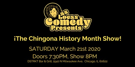 Las Locas Comedy Presents: ¡ The Chingona History Month Show ! tickets