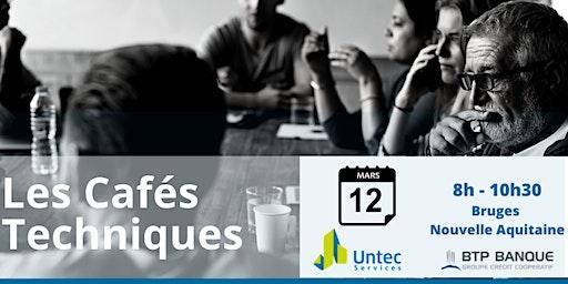 Les Cafés Techniques Untec Services - BTP Banque