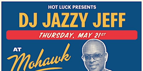 POSTPONED: DJ Jazzy Jeff @ Mohawk boletos