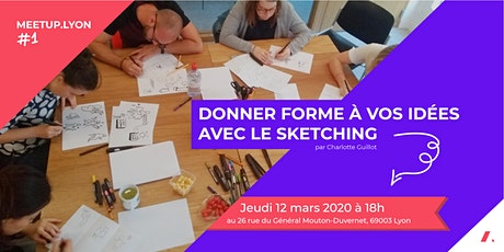 Meetup Lyon #1 - Donner forme à vos idées avec le sketching ! billets