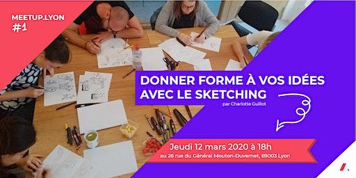 Meetup Lyon #1 - Donner forme à vos idées avec le sketching !